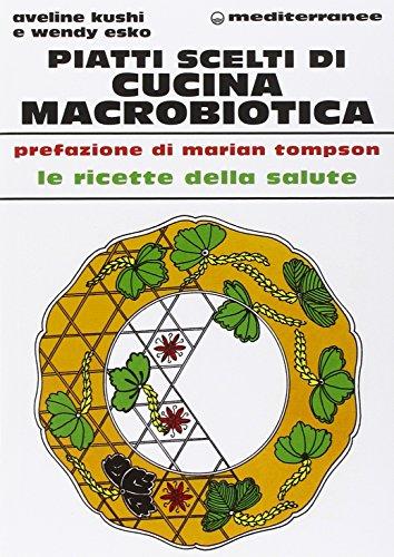 Piatti scelti di cucina macrobiotica