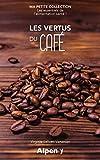 Les vertus du café - Ma petite collection