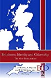 Britishness, Identity and Citizenship: The View From Abroad (British Identities since 1707, Band 2)