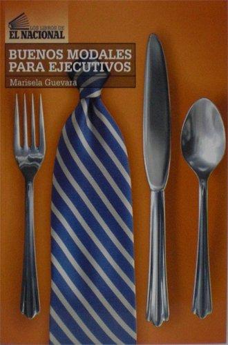 Descargar Libro Buenos Modales Para Ejecutivos de Marisela Guevara