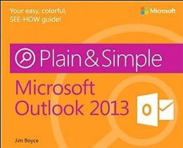 Microsoft Outlook 2013 Plain & Simple par [Boyce, Jim]