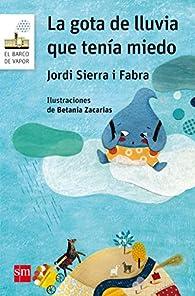 La gota de lluvia que tenía miedo par Jordi Sierra i Fabra