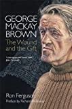 Image de George Mackay Brown: The Wound and the Gift