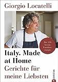 Kochbuch: Giorgio Locatelli – Italy. Made at Home. Gerichte für meine Liebsten. Die 150 besten Familienrezepte. Italien für die heimische Küche.