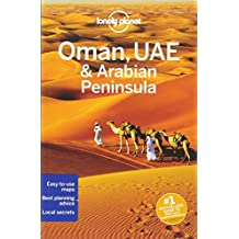 Oman UAE & Arabian Peninsula (Lonely Planet Oman, Uae & Arabian Peninsula)