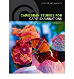 [Caribbean Studies for CAPE Examinations: An Interdisciplinary Approach * *] [by: Jennifer Mohammed]