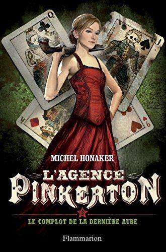 L'agence Pinkerton, Tome 3 : Le complot par Michel Honaker