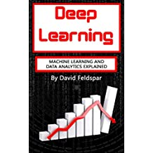 Deep Learning: Machine Learning and Data Analytics Explained (English Edition)