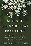 #1: Science and Spiritual Practices: Transformative Experiences and Their Effects on Our Bodies, Brains, and Health