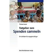 Ratgeber zum Spenden sammeln: Ein Leitfaden für engagierte Bürger (dtv Beck Rechtsberater)