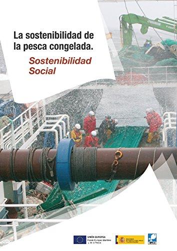 La sostenibilidad social de la pesca congelada (Catálogos de la sostenibilidad de la pesca congelada nº 3) por OPPC3 OPPC3