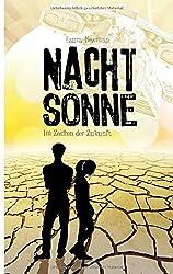 NACHTSONNE - Im Zeichen der Zukunft by Laura Newman (2015-08-03)