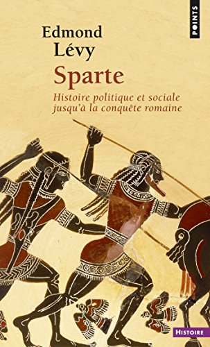 Sparte. Histoire politique et sociale jusqu' la conqute romaine: Histoire politique et sociale jusqu' la conqute romaine