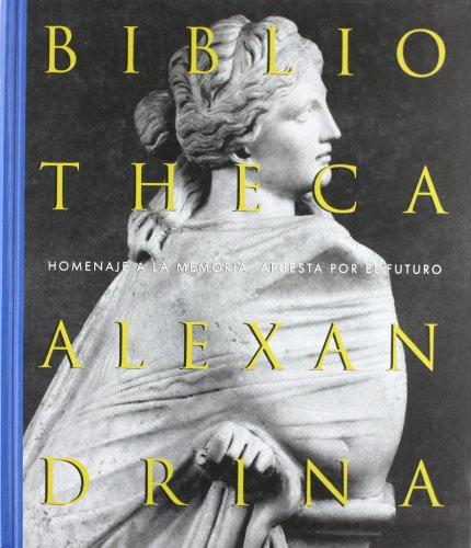 Biblioteca Alexandrina. Homenaje a la memoria, apuesta por el futuro por Vv.Aa