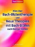 Alles über Bach-Blütentherapie und Neue Therapien mit Bach-Blüten nach Dietmar Krämer (Amazon.de)