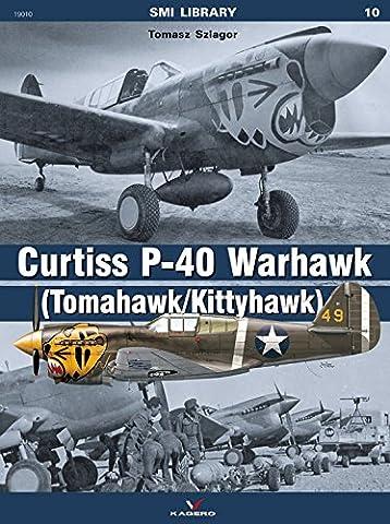 Curtiss P-40 Warhawk: (Tomahawk/Kittyhawk) (SMI Library)