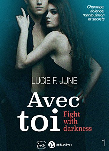 Avec toi - Fight with darkness, vol. 1 par [June, Lucie F.]
