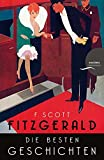 F. Scott Fitzgerald - Die besten Geschichten. 9 Erzählungen - F. Scott Fitzgerald