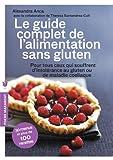 Le guide complet de l'alimentation sans gluten: Pour tout ceux qui souffrent d'intolérance au gluten ou de maladie coeliaque