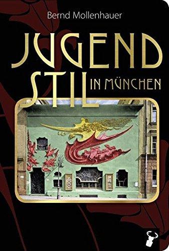 Jugendstil in München by Bernd Mollenhauer (2014-06-01)