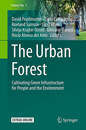 The Urban Forest: Cultivating Green Infrastructure for People and the Environment (Future City)