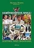 Schützenfest, woll!: Schützen. Typen.Traditionen.