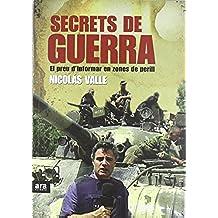 Secrets de guerra: El preu d'informar en zones de perill
