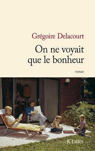 On ne voyait que le bonheur (Littérature française) (French Edition)