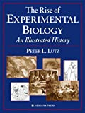 The Rise of Experimental Biology: An Illustrated History