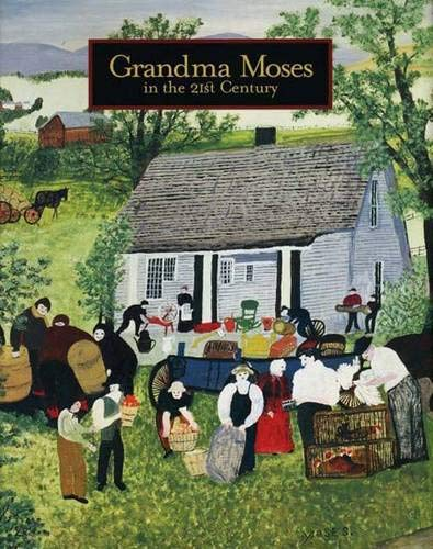 Grandma Moses in the 21st Century