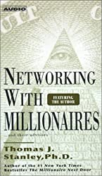 Networking with Millionnaires by Thomas Stanley (2001-07-01)