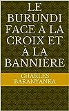 Le Burundi face à la croix et à la bannière