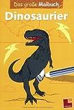 Das große Malbuch. Dinosaurier (Malbücher und -blöcke)