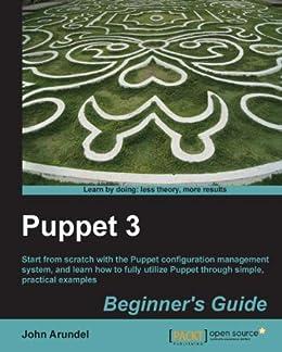 Puppet 3 Beginner's Guide par [Arundel, John]