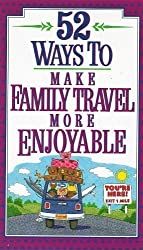 52 Ways to Make Family Travel More Enjoyable by Kate Redd (1994-05-03)