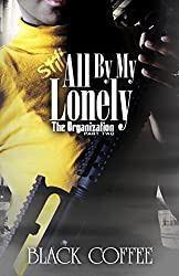 Still..., All By My Lonely-The Organization part two: Still..., All By My Lonely
