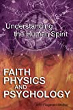 Image de Faith, Physics, and Psychology: Rethinking Society and the Human Spirit