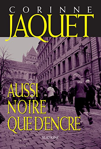Aussi noire que d'encre: Un thriller déroutant sous le ciel de Genève !