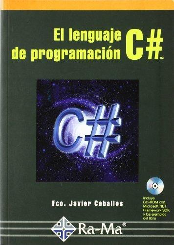 El lenguaje de programación C#. por Fco. Javier Ceballos Sierra