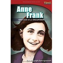 Anne Frank: Una Luz En La Oscuridad (Time for Kids Nonfiction Readers)