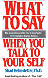 What To Say When You Talk To Your Self (English Edition)