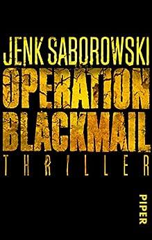 Operation Blackmail: Thriller (Solveigh-Lang-Reihe 1) von [Saborowski, Jenk]