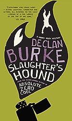 Slaughter's Hound (Harry Rigby Mysteru) by Declan Burke (2014-03-01)