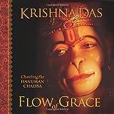 Flow of Grace: Chanting the Hanuman Chalisa by Krishna Das (2007-09-01)