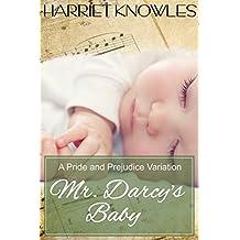 Mr. Darcy's Baby: A Pride and Prejudice Regency Variation