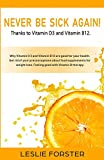 Never Be Sick Again Thanks to Vitamin D3 and Vitamin B12!: Stay Fit