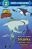 Wild Sea Creatures: Sharks, Whales and Dolphins! (Step Into Reading: A Step 2 Book)