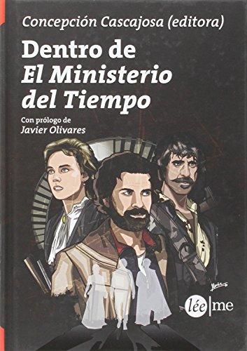 Dentro de El Ministerio del Tiempo por Concepción Cascajosa Virino