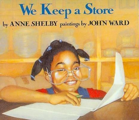 We Keep a Store by Anne Shelby (1990-08-01) (Shelby Anne)
