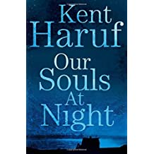 Our Souls at Night by Kent Haruf (2015-06-04)